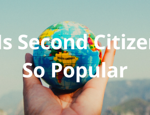 Why Is Second Citizenship by Investment So Popular?