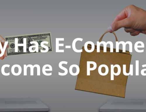 Why Has E-Commerce Become So Popular?