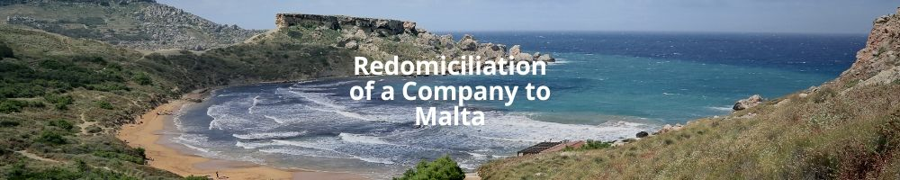 Redomiciliation of a Company to Malta – Continuation of Companies