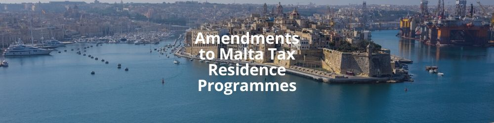 Amendments to Malta Tax Residence Programmes
