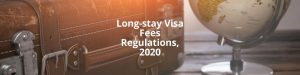 Long-stay Visa Fees Regulations, 2020