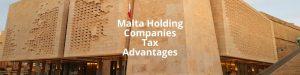 Malta Holding Companies Tax Advantages