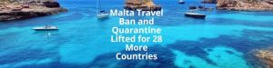 Malta Travel Ban and Quarantine Lifted for 28 More Countries