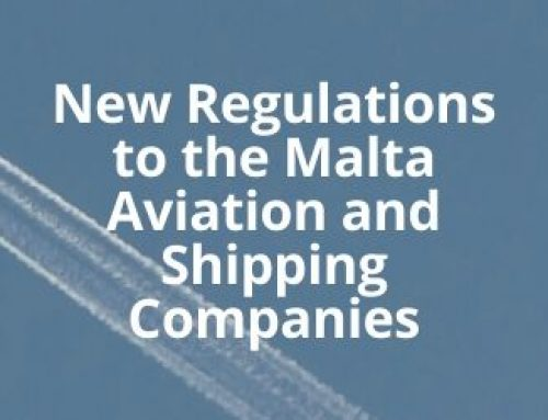 New Regulations to the Malta Aviation Companies and Shipping Companies