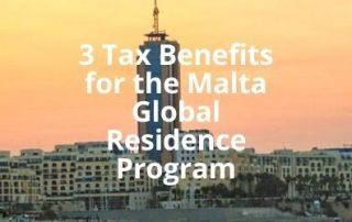 3 Tax Benefits for the Malta Global Residence Program